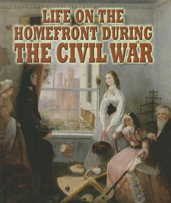 Life on the Homefront During the Civil War By Miller, Reagan